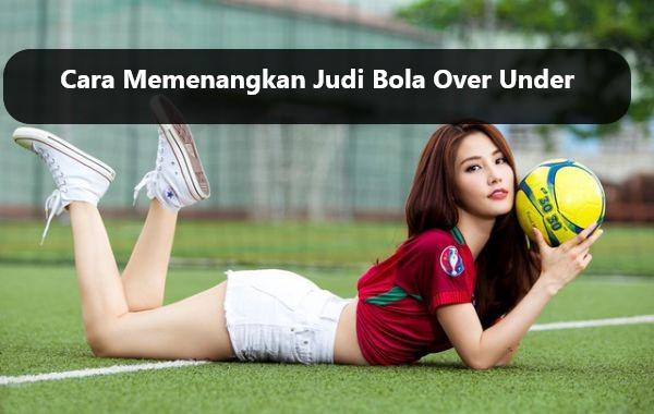 Judi Bola Online Over Under