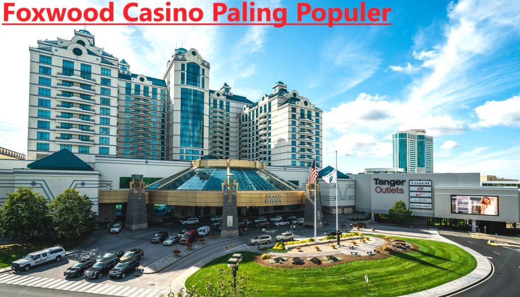 Foxwood Casino Paling Populer